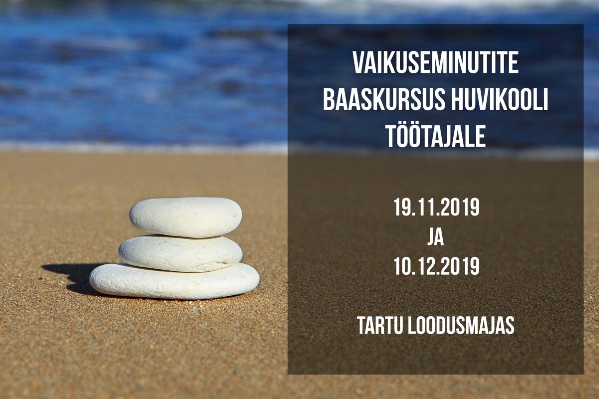 Vaikuseminutite baaskursus huvikooli töötajale 19.11 ja 10.12.2019