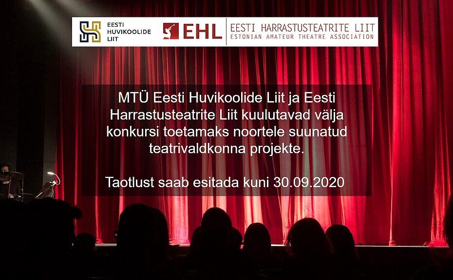 MTÜ Eesti Huvikoolide Liit ja Eesti Harrastusteatrite Liit kuulutavad välja konkursi toetamaks noortele suunatud teatrivaldkonna projekte